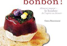 C'est bô, c'est bon, c'est tout en bonbons, élément imposé : le bonbec de l'apéro au dessert, collection grain de sel, éditions Tana