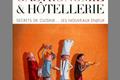 Gastronomie et hôtellerie Secrets de cuisine... les nouveaux enjeux