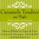 Caramels Tendres au Café