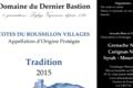 Domaine Du Dernier Bastion, AOP Côtes du Roussillon Villages Tradition.